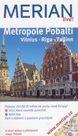 Metropole Pobaltí - Vilnius, Riga, Tallinn - průvodce Merian č.88 /Estonsko, Lotyšsko, Litva/