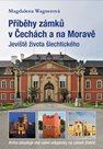 Příběhy zámků v Čechách a na Moravě I