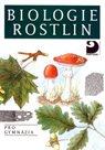 Biologie rostlin pro gymnázia 4. vydání