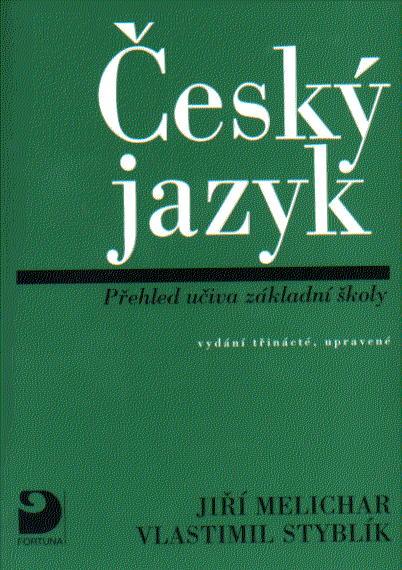 Český jazyk - přehled učiva základní školy - Melichar, Styblík - A5, brožovaná