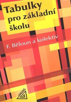 Tabulky pro základní školu, 10. vydání - Běloun Fr. a kol. - A5, brožovaná
