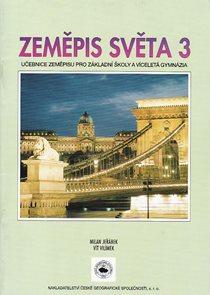 Zeměpis světa 3  - učebnice zeměpisu pro ZŠ (7.r.) a víceletá gymnázia