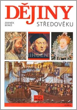 Dějiny středověku pro SŠ - Beneš Z.
