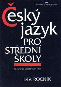 Český jazyk pro střední školy 1. - 4.r.