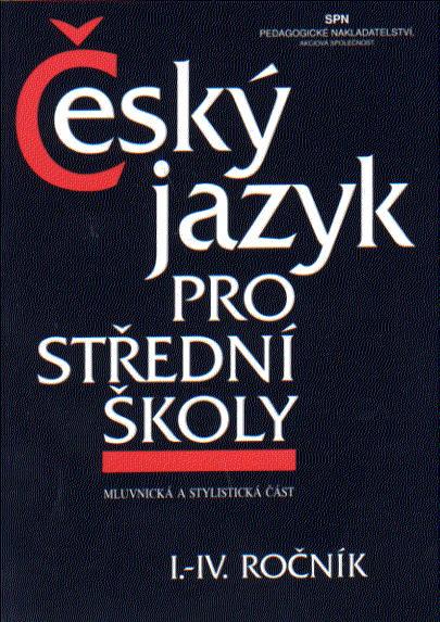 Český jazyk pro střední školy 1. - 4.r. - Hlavsa, Čechová