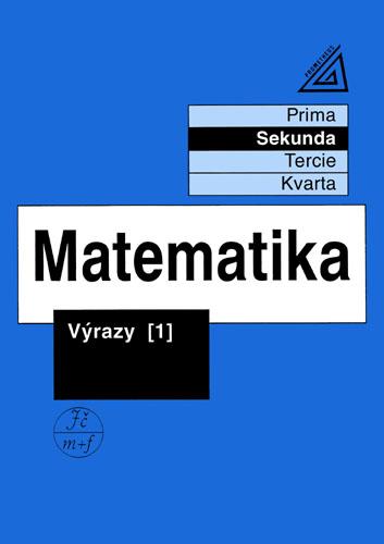 Matematika-výrazy 1 pro nižší ročníky VG(Sekunda) - Herman Jiří