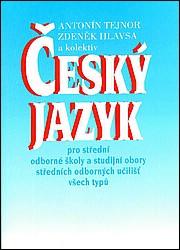 Český jazyk pro střední odborné školy a studijní obory SOU všech typů - Tejnor, Hlavsa