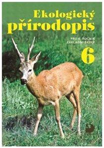 Ekologický přírodopis pro 6.r. (učebnice) - 3. vydání