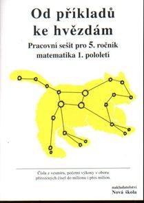 Od příkladů ke hvězdám - pracovní sešit pro 5.r., matematika 1.pololetí