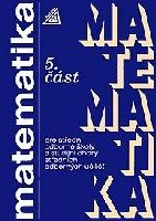 Matematika pro SOŠ a studijní obory SOU, 5. část - Kolouchová, Řepová