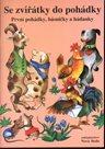 Se zvířátky do pohádky - první pohádky, básničky a hádanky
