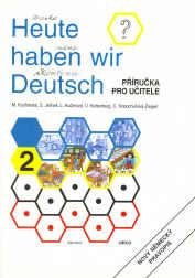 Heute haben wir Deutsch 2 - Příručka pro učitele - výprodej lehce poničené