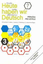 Heute haben wir Deutsch 3 -Příručka pro učitele