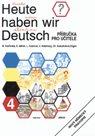 Heute haben wir Deutsch 4 - Příručka pro učitele