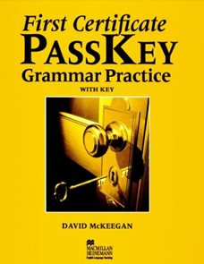 First Certificate PassKey Grammar Practice with Key