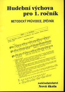 Hudební výchova pro 1.r. - metodický průvodce, zpěvník