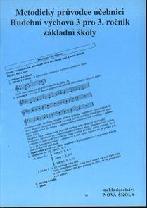 Hudební výchova 3 - metodický průvodce k učebnici hudební výchovy pro 3.r.