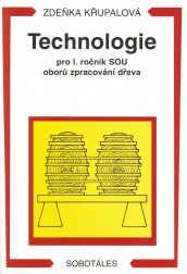 Technologie pro 1.r. SOU oborů zpracování dřeva