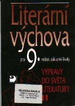 Literární výchova 9  - Výpravy do světa literatury II