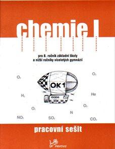 Chemie I pro 8.r. ZŠ a nižší ročníky víceletých gymnázií - pracovní sešit