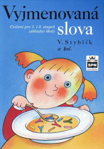 Vyjmenovaná slova-cvičení pro 1. i 2.stupeň základní školy - Styblík