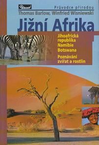 Jižní Afrika - průvodce přírodou (Jihoafrická republika, Namibie, Botswana)