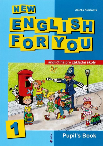 New English for You 1 Pupils Book /učebnice/ 4.r. ZŠ - Kociánová Zdeňka - A4