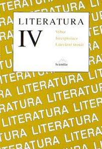 Literatura IV - výbor textů, interpretace, literární teorie