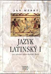 Jazyk latinský I pro SZŠ 6. vydání - Kábrt Jan