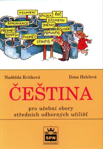 Čeština pro učební obory SOU - Kvítková N.,Helclová I.