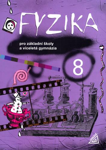 Fyzika 8.r. ZŠ a víceletá gymnázia - Macháček Martin - A4, brožovaná