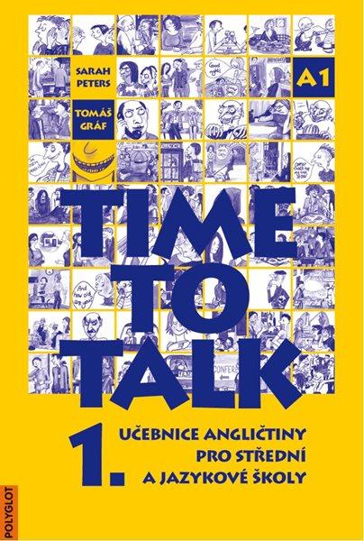 Time to Talk 1. SŠ a JŠ - učebnice - Peters, Gráf - A4, brožovaná