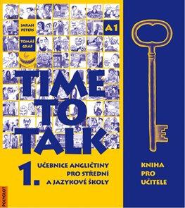 Time to Talk 1. SŠ a JŠ - kniha pro učitele
