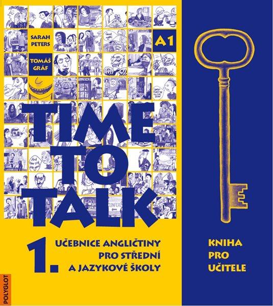 Time to Talk 1. SŠ a JŠ - kniha pro učitele - Peters, Gráf - A4, brožovaná
