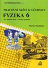 Fyzika6 pro ZŠ avíceletá gymnázia - Pracovní sešit