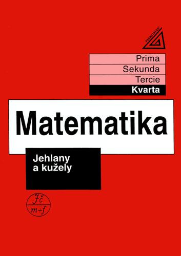 Matematika - Jehlany a kužely (kvarta) - Herman,Chrápavá,Jančovičová,Šimša