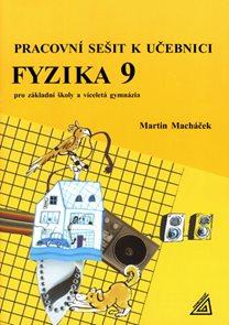 Fyzika9 pro ZŠ avíceletá gymnázia - Pracovní sešit