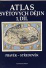 Atlas světových dějin 1.díl  Pravěk-středověk