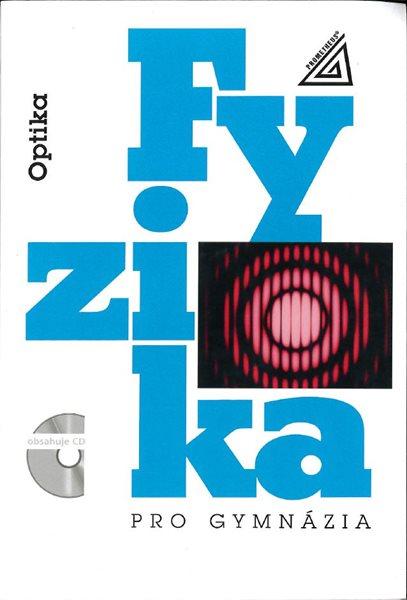 Fyzika pro gymnázia - Optika - Lepil O. - A5