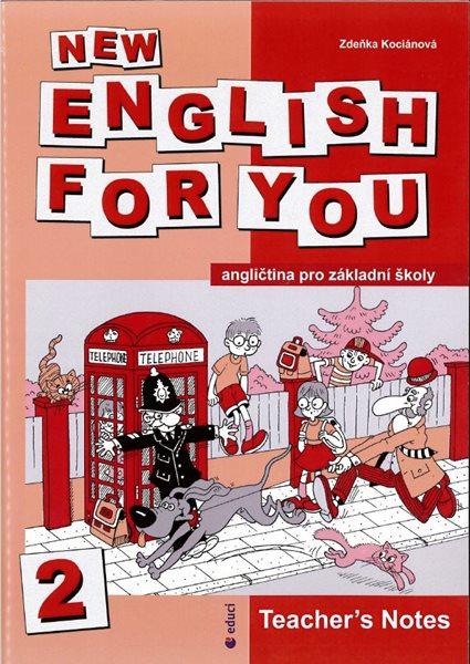 New English for You 2 Teachers Book /metodika/ 5.r. ZŠ - Kociánová Zdeňka