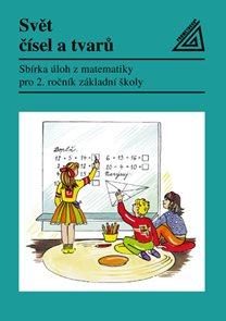 Svět čísel atvarů 2.r. -Sbírka úloh z matematiky