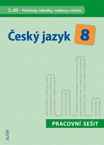 Český jazyk 8.r. 3.díl - Přehledy, tabulky, rozbory, cvičení