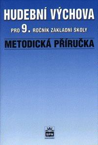 Hudební výchova pro 9.r. - Metodická příručka