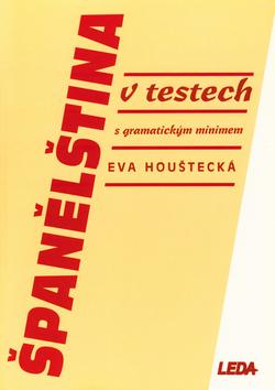 Španělština v testech s gramatickým minimem - Houštecká Eva - A5, brožovaná