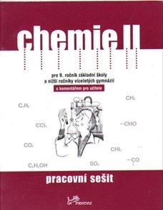 Chemie II pro 9.r. ZŠ a nižší ročníky víceletých gymnázií - pracovní sešit s komentářem pro učitele