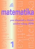 Matematika pro dvouleté a tříleté obory SOU, 1. díl - Calda Emil
