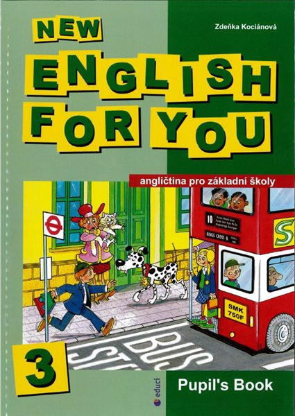 New English for You 3 Pupils Book /učebnice/ 6.r. ZŠ - Kociánová Zdeňka