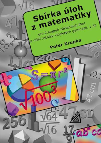 Sbírka úloh pro 2.stupeň ZŠ a nižší ročníky víceletých gymnázií, 1.díl - Krupka Peter - A5, brožovaná