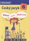 Český jazyk 6.r.-  Máme rádi češtinu - učebnice