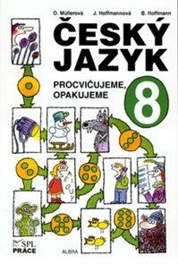 Český jazyk 8 - Procvičujeme, opakujeme